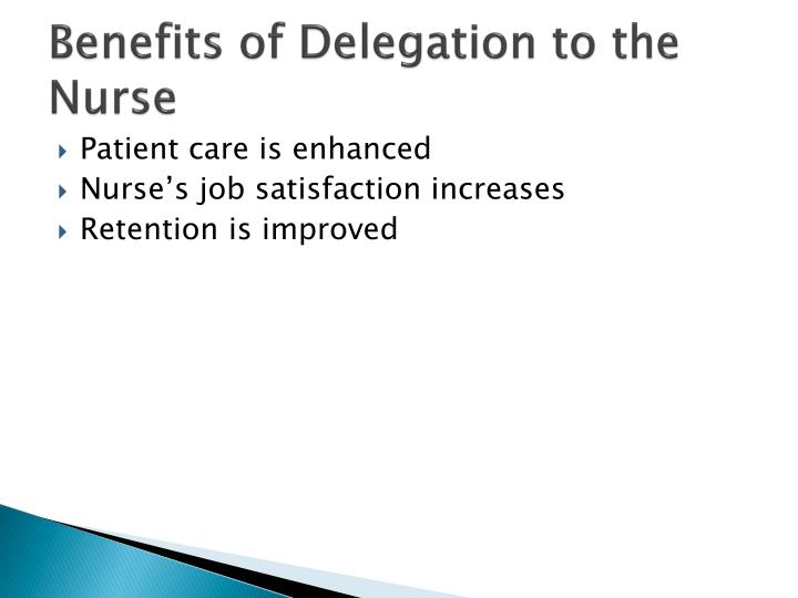 Benefits of Delegation to the Nurse