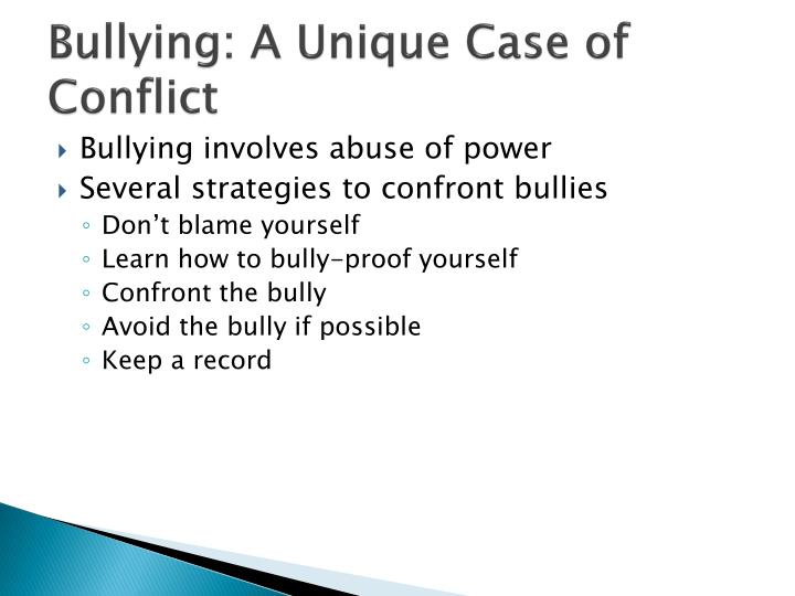Bullying: A Unique Case of Conflict