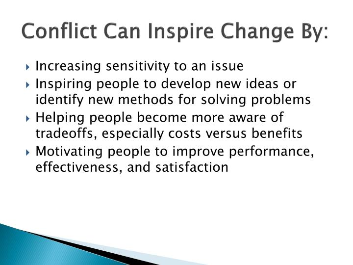 Conflict Can Inspire Change By: