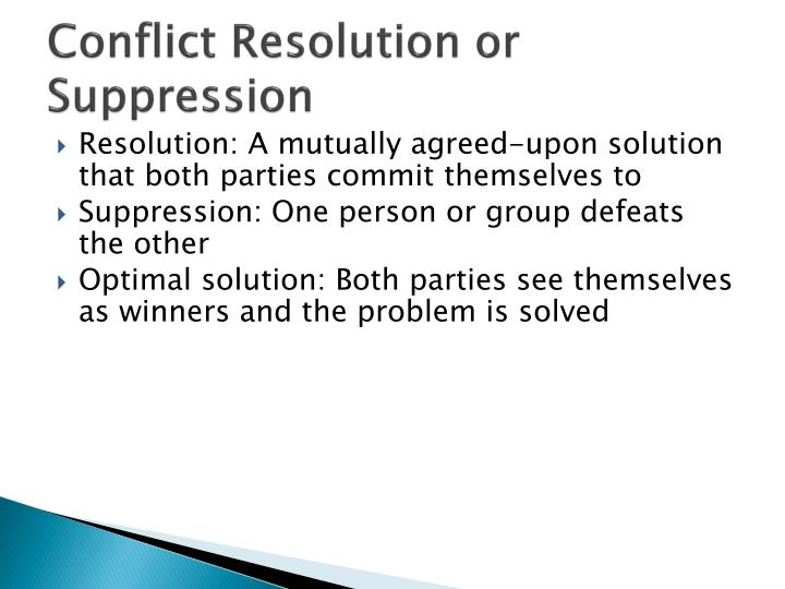 Conflict Resolution or Suppression