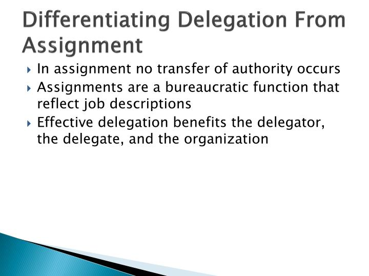 Differentiating Delegation From Assignment