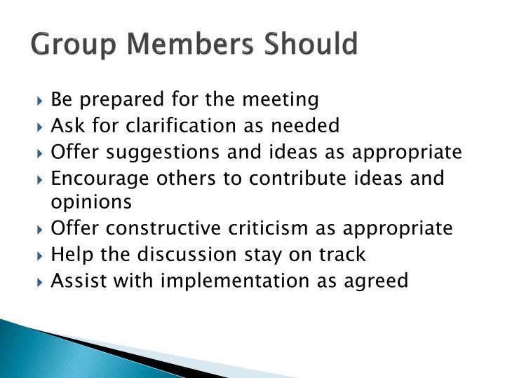 Group Members Should