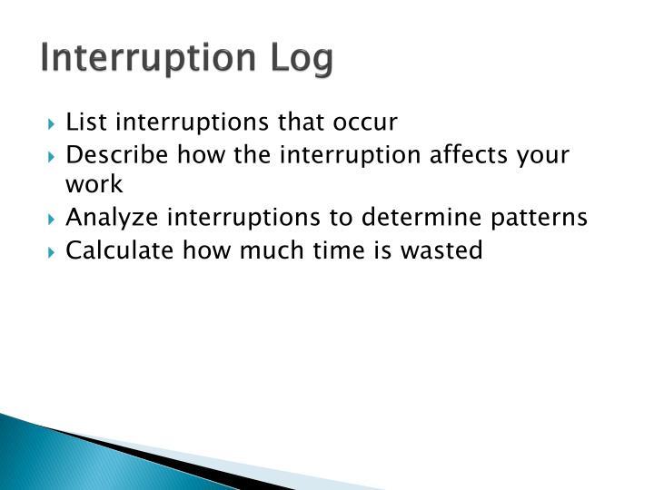 Interruption Log