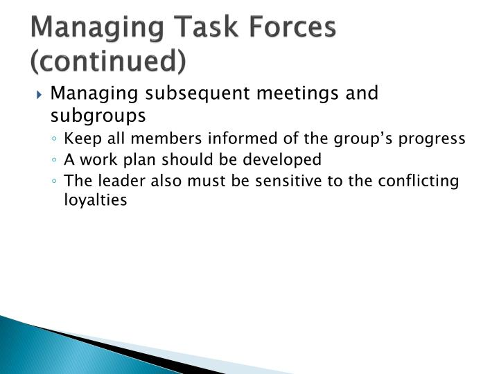 Managing Task Forces (continued)