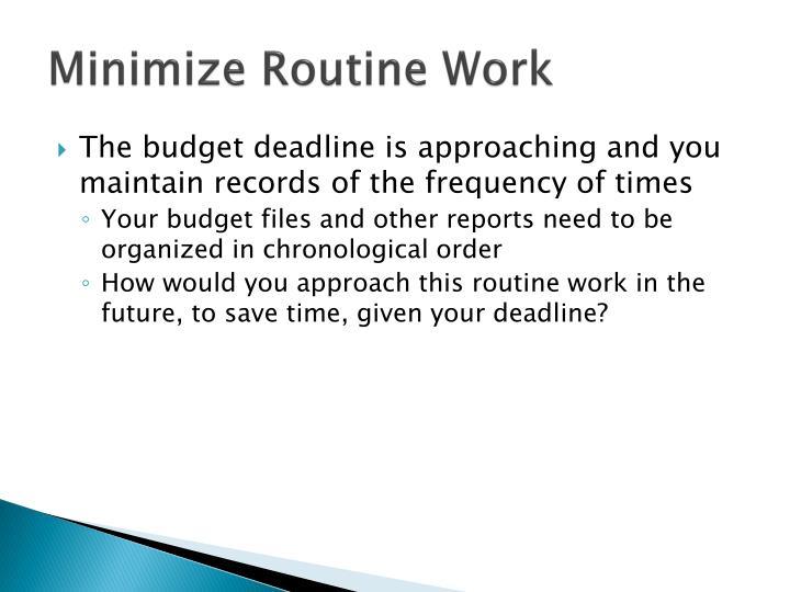 Minimize Routine Work