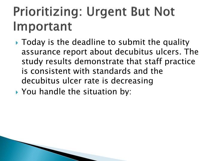 Prioritizing: Urgent But Not Important