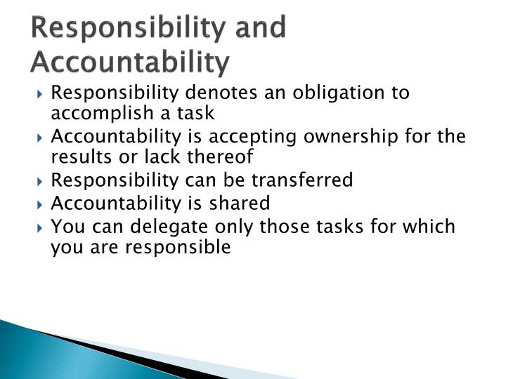 Responsibility and Accountability