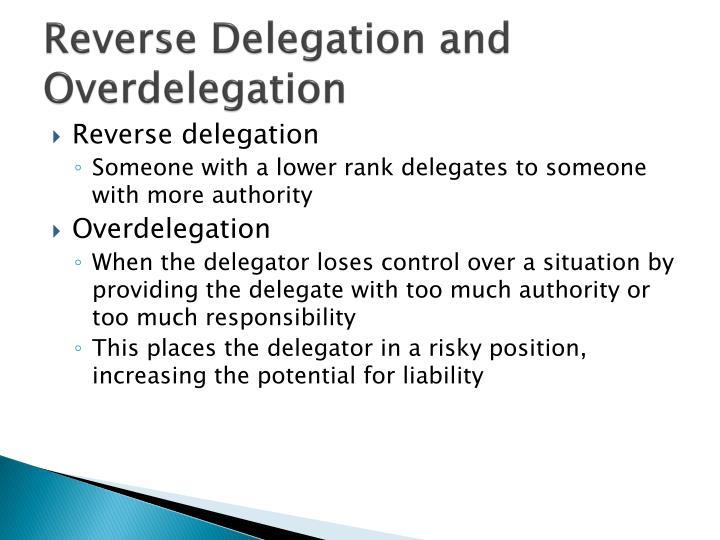 Reverse Delegation and Overdelegation