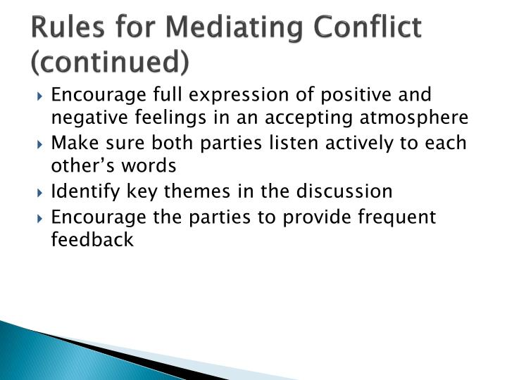 Rules for Mediating Conflict (continued)