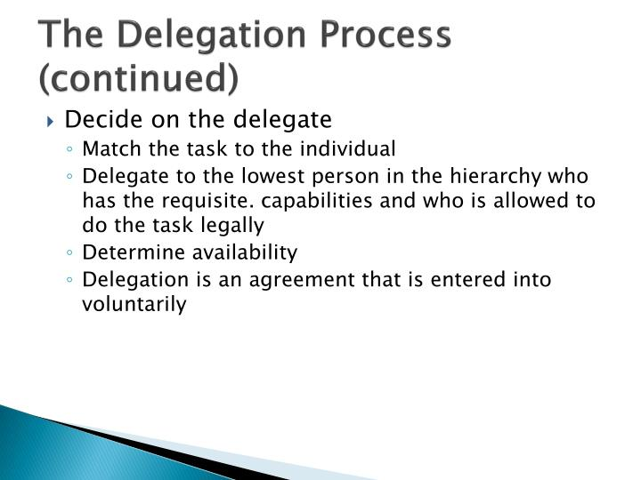 The Delegation Process (continued)
