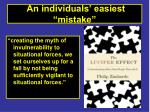 an individuals easiest mistake
