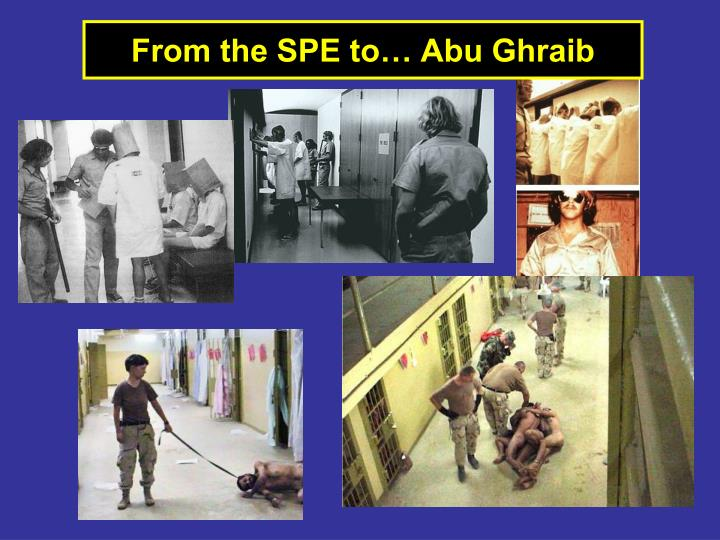 From the SPE to… Abu Ghraib