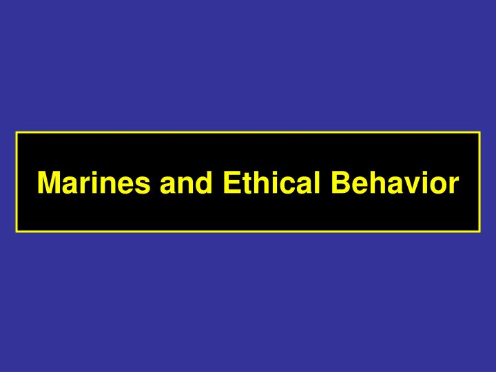 Marines and Ethical Behavior