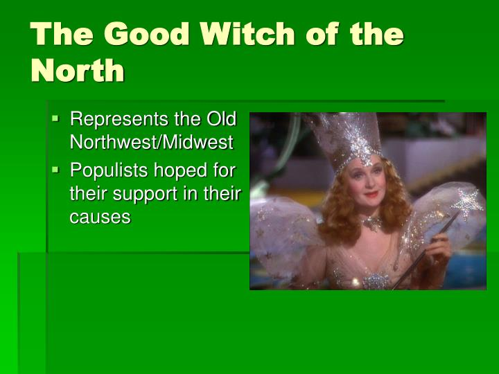 The Good Witch of the North