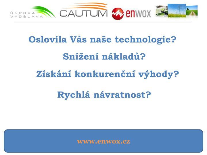 Oslovila Vás naše technologie?