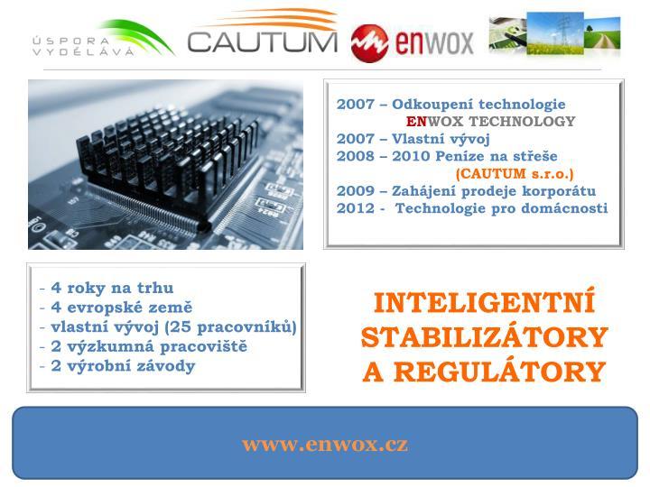 2007 – Odkoupení technologie
