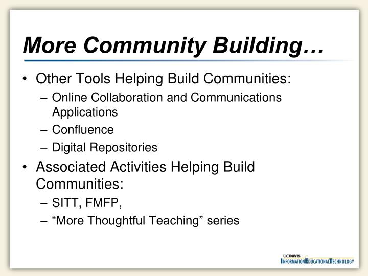 More Community Building…