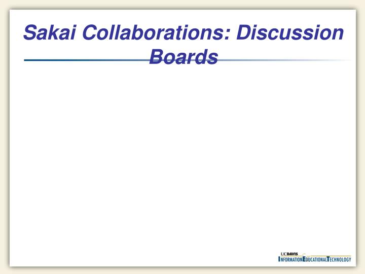 Sakai Collaborations: Discussion Boards