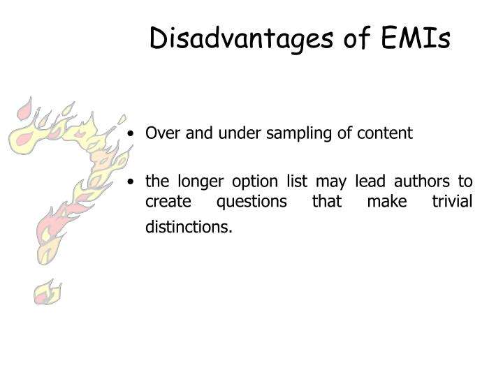 Disadvantages of EMIs