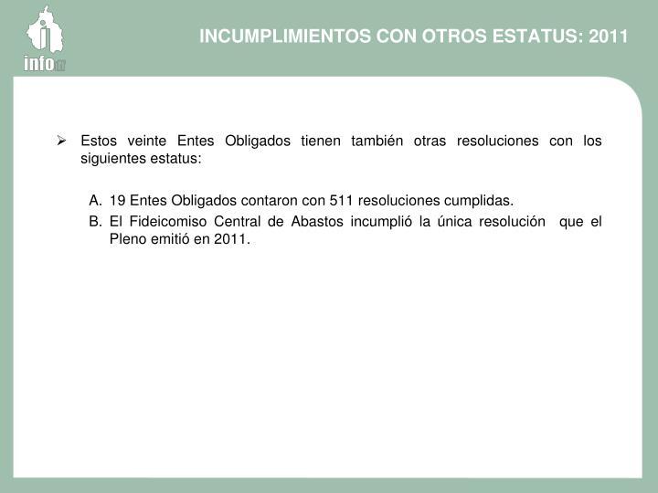 INCUMPLIMIENTOS CON OTROS ESTATUS: 2011
