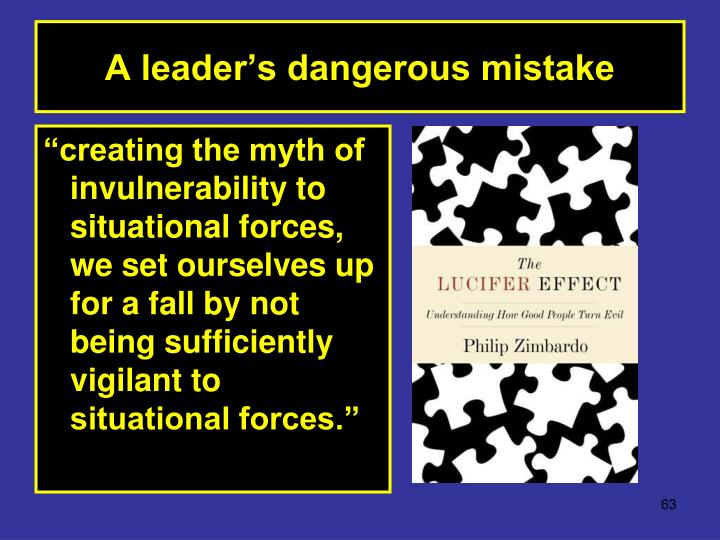 A leader's dangerous mistake