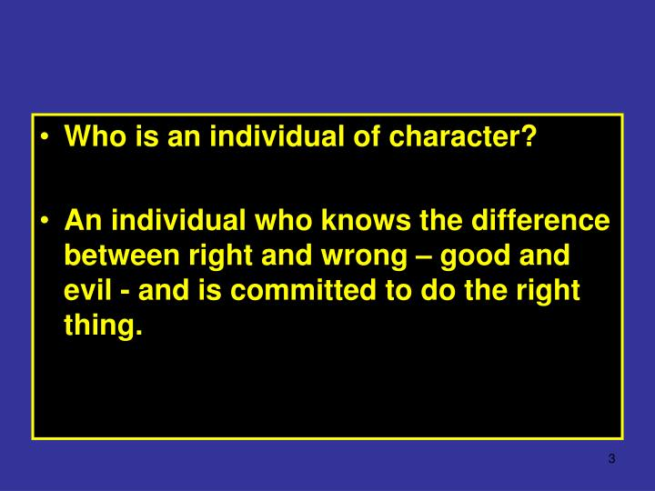 Who is an individual of character?