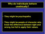 why do individuals behave unethically