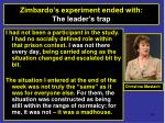 zimbardo s experiment ended with the leader s trap