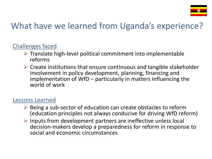 What have we learned from Uganda's experience?