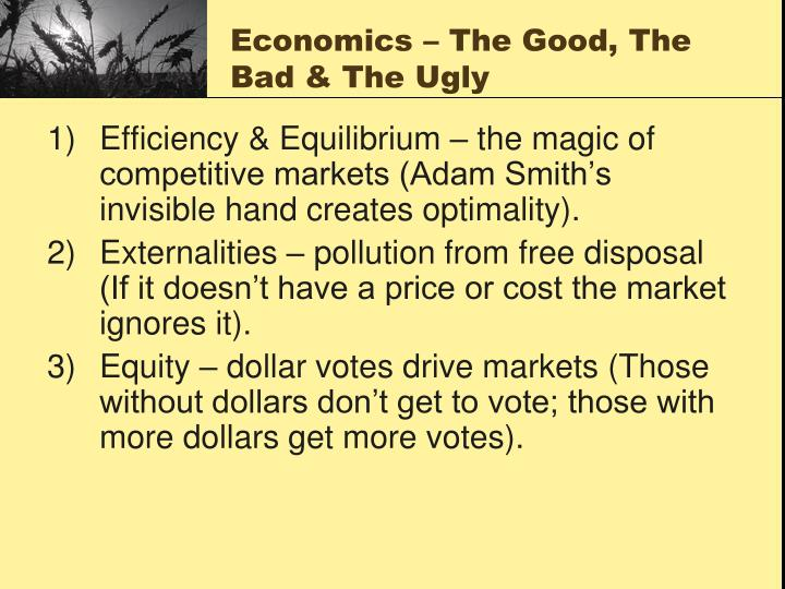 Economics – The Good, The Bad & The Ugly