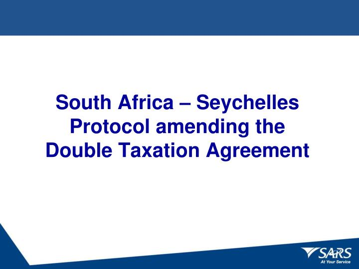 South africa seychelles protocol amending the double taxation agreement