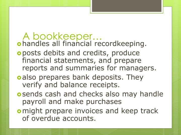 A bookkeeper…