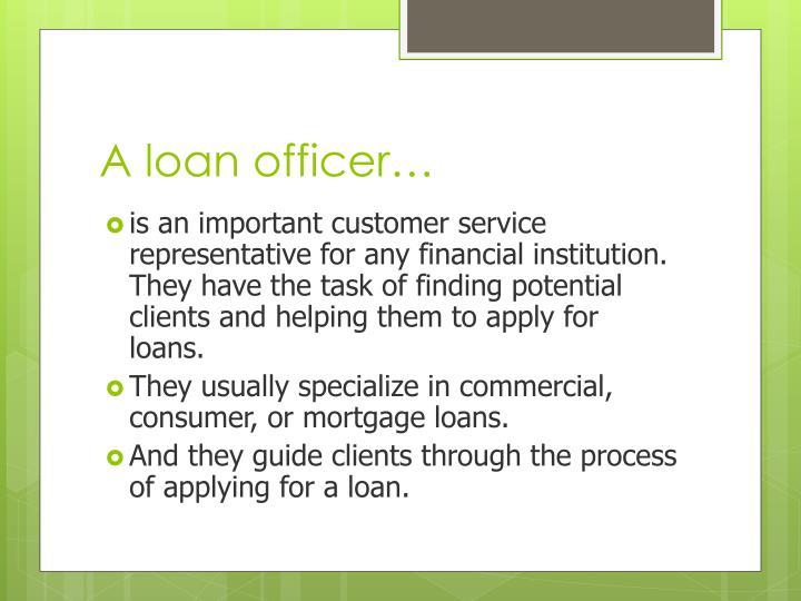 A loan officer…