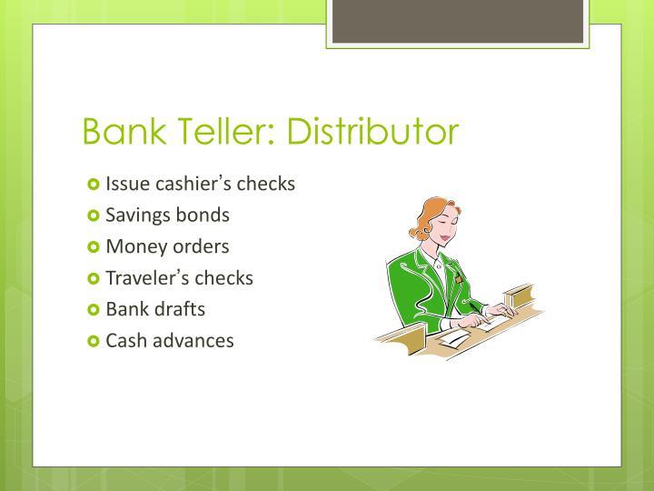Bank Teller: Distributor