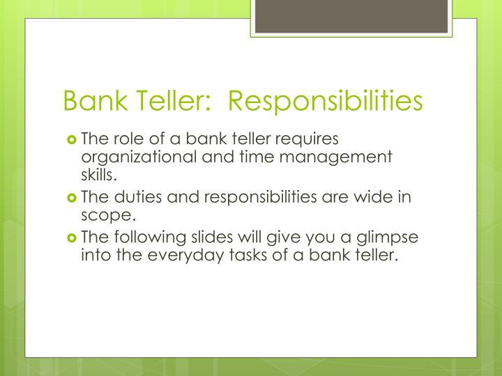 Bank Teller:  Responsibilities
