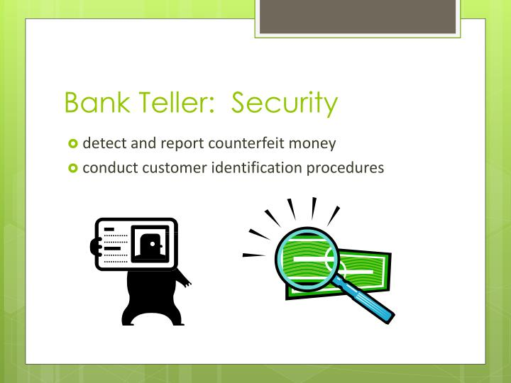 Bank Teller:  Security