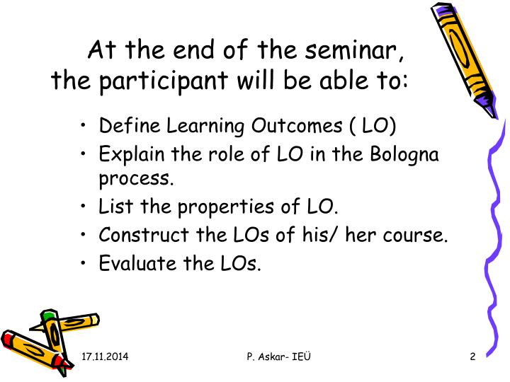 At the end of the seminar, the participant will be able to: