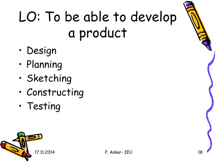 LO: To be able to develop a product