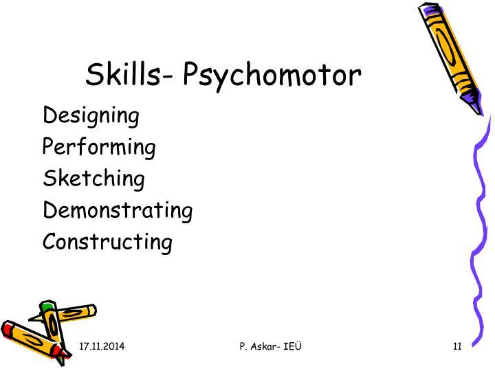 Skills- Psychomotor