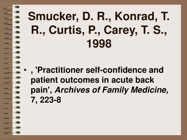 Smucker, D. R., Konrad, T. R., Curtis, P., Carey, T. S., 1998