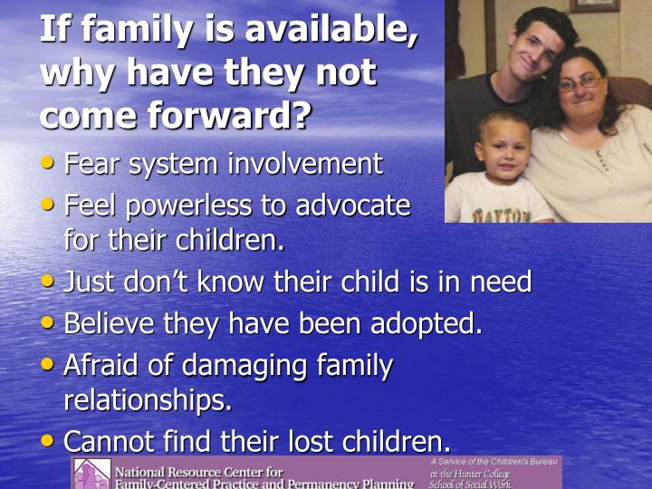 If family is available,