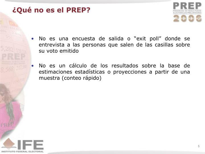 ¿Qué no es el PREP?