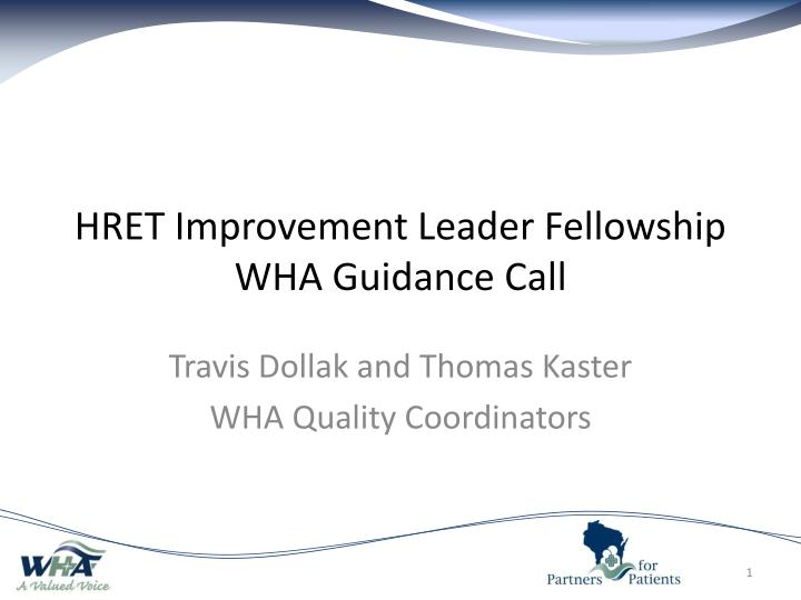 Hret improvement leader fellowship wha guidance call