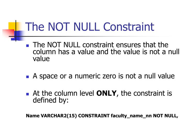 The NOT NULL Constraint