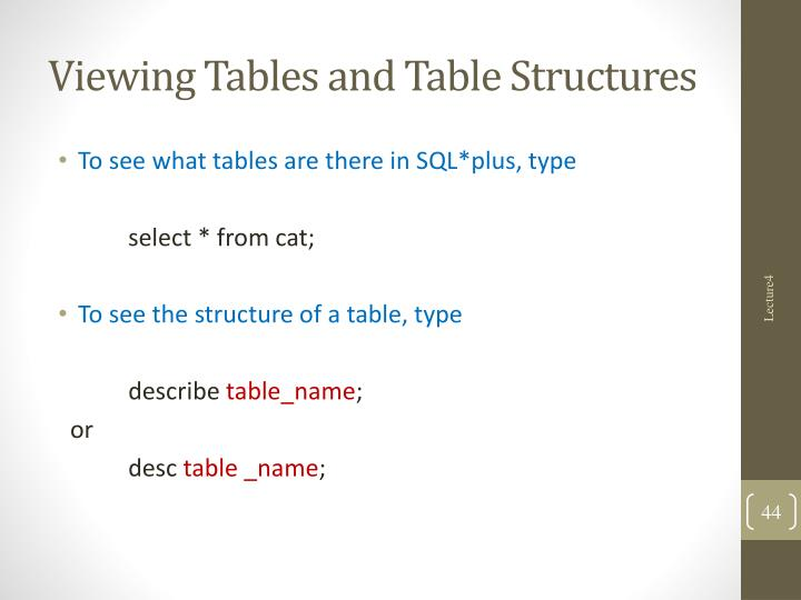 Viewing Tables and Table Structures
