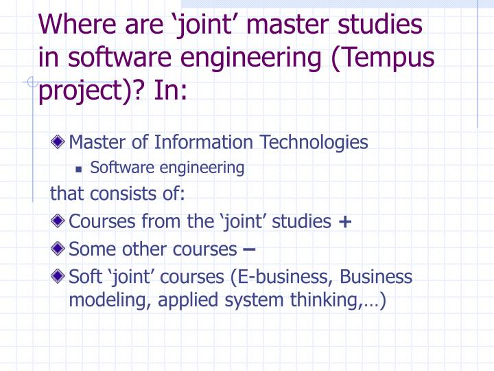Where are 'joint' master studies in software engineering (Tempus project)? In:
