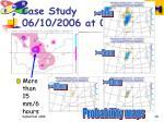 case study 06 10 2006 at 00 utc