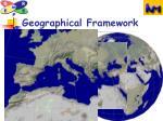 geographical framework