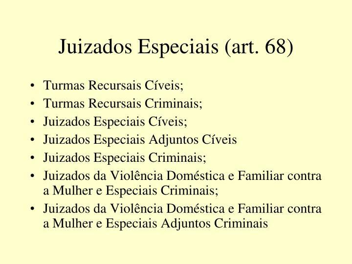 Juizados Especiais (art. 68)