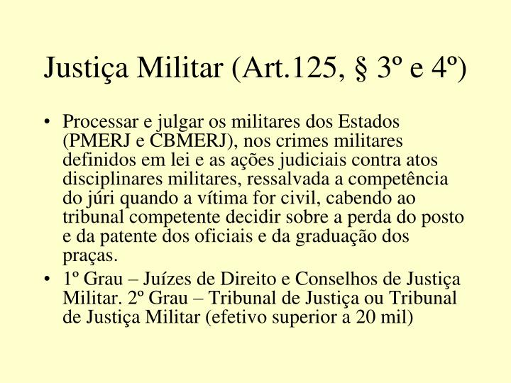 Justiça Militar (Art.125, § 3º e 4º)